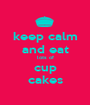 keep calm and eat lots of cup cakes - Personalised Poster A1 size