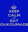 KEEP CALM AND EAT LOUKOUMADES - Personalised Poster A1 size