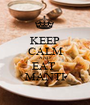 KEEP CALM AND EAT  MANTI - Personalised Poster A1 size