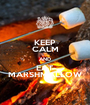 KEEP CALM AND EAT MARSHMALLOW - Personalised Poster A1 size