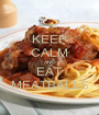 KEEP CALM AND EAT MEATBALLS - Personalised Poster A1 size