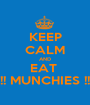 KEEP CALM AND EAT  !! MUNCHIES !! - Personalised Poster A1 size