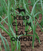 KEEP CALM AND EAT ONION - Personalised Poster A1 size