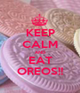 KEEP CALM AND EAT OREOS!! - Personalised Poster A1 size