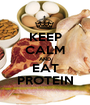 KEEP CALM AND EAT PROTEIN - Personalised Poster A1 size