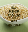 KEEP CALM AND eat quinoa - Personalised Poster A1 size