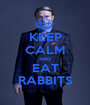 KEEP CALM AND EAT RABBITS - Personalised Poster A1 size