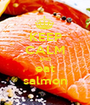 KEEP CALM AND eat salmon - Personalised Poster A1 size