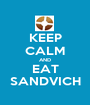 KEEP CALM AND EAT SANDVICH - Personalised Poster A1 size