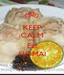 KEEP CALM AND Eat SIOMAI - Personalised Poster A1 size
