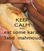 KEEP CALM AND eat some karan 3and  mahmoud - Personalised Poster A1 size