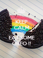 KEEP CALM AND EAT SOME OREO !! - Personalised Poster A1 size