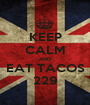 KEEP CALM AND EAT TACOS 229 - Personalised Poster A1 size