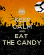 KEEP CALM AND EAT  THE CANDY - Personalised Poster A1 size