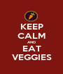 KEEP CALM AND EAT VEGGIES - Personalised Poster A1 size