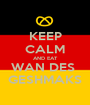 KEEP CALM AND EAT WAN DES  GESHMAKS - Personalised Poster A1 size