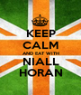 KEEP CALM AND EAT WITH NIALL HORAN - Personalised Poster A1 size