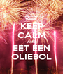 KEEP CALM AND EET EEN OLIEBOL - Personalised Poster A1 size