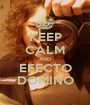 KEEP CALM AND EFECTO DOMINO - Personalised Poster A1 size