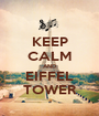 KEEP CALM AND EIFFEL TOWER - Personalised Poster A1 size