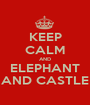 KEEP CALM AND ELEPHANT AND CASTLE - Personalised Poster A1 size