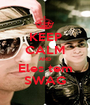 KEEP CALM AND Eles tem SWAG - Personalised Poster A1 size