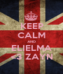 KEEP CALM AND ELIELMA <3 ZAYN - Personalised Poster A1 size