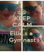 KEEP CALM AND Ellie,s a  Gymnast - Personalised Poster A1 size