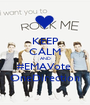 KEEP CALM AND #EMAVote  OneDirection - Personalised Poster A1 size