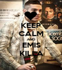 KEEP CALM AND EMIS KILLA - Personalised Poster A1 size