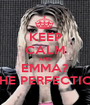 KEEP CALM AND EMMA?  THE PERFECTION - Personalised Poster A1 size