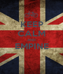 KEEP CALM AND EMPINE  - Personalised Poster A1 size