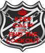 KEEP CALM AND  END THE LOCKOUT - Personalised Poster A1 size