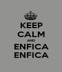 KEEP CALM AND ENFICA ENFICA - Personalised Poster A1 size