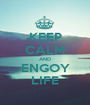 KEEP CALM AND ENGOY LIFE - Personalised Poster A1 size
