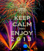 KEEP CALM AND ENJOY 2 0 1 3  - Personalised Poster A1 size
