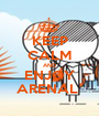 KEEP CALM AND ENJOY ARENAL  - Personalised Poster A1 size