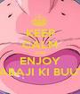 KEEP CALM AND ENJOY BABAJI KI BUUTI - Personalised Poster A1 size