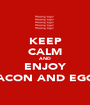 KEEP CALM AND ENJOY BACON AND EGGS - Personalised Poster A1 size