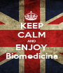 KEEP CALM AND ENJOY Biomedicina - Personalised Poster A1 size