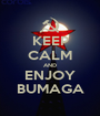 KEEP CALM AND ENJOY BUMAGA - Personalised Poster A1 size
