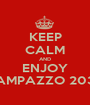 KEEP CALM AND ENJOY CAMPAZZO 2036 - Personalised Poster A1 size