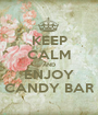 KEEP CALM AND ENJOY CANDY BAR - Personalised Poster A1 size