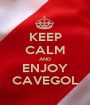 KEEP CALM AND ENJOY CAVEGOL - Personalised Poster A1 size