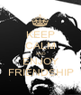 KEEP CALM AND ENJOY FRIENDSHIP - Personalised Poster A1 size
