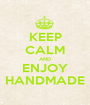KEEP CALM AND ENJOY HANDMADE - Personalised Poster A1 size
