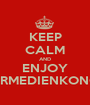 KEEP CALM AND ENJOY KINDERMEDIENKONGRESS - Personalised Poster A1 size