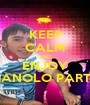 KEEP CALM AND ENJOY MANOLO PARTY - Personalised Poster A1 size