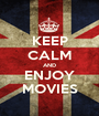 KEEP CALM AND ENJOY MOVIES - Personalised Poster A1 size