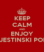 KEEP CALM AND ENJOY NEVJESTINSKI PONOR - Personalised Poster A1 size